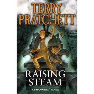 Raising Steam: (Discworld novel 40) (Discworld Novels)