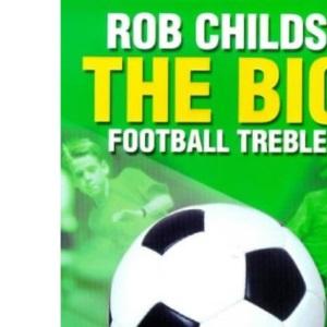 The Big Football Treble: Big Break, Big Chance, Big Star (The big football series)