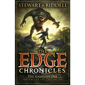 The Edge Chronicles : The Nameless One - Book 1 of the Cade Saga: First Book of Cade