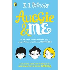 Auggie & Me: Three Wonder Stories: R. J. Palacio