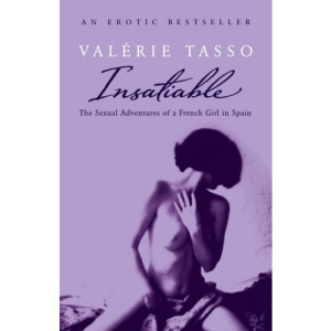 Insatiable: The Erotic Adventures of a French Girl in Spain