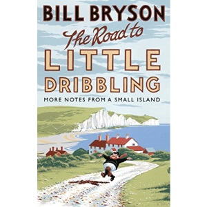 The Road to Little Dribbling: More Notes from a Small Island (Bryson) (Bryson, 1)