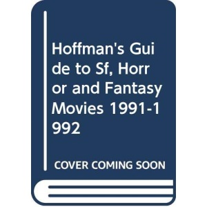 Hoffman's Guide to Sf, Horror and Fantasy Movies 1991-1992