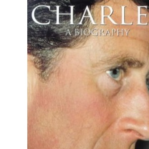 Charles: A Biography