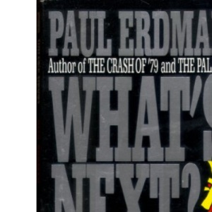 What's Next?: How to Prepare Yourself for the Crash of '89 and Profit in the 1990'S