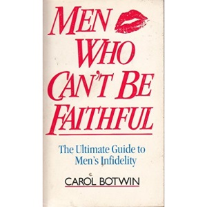 Men Who Can't be Faithful