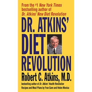 Dr.Atkins' Diet Revolution: The High Calorie Way to Stay Thin Forever