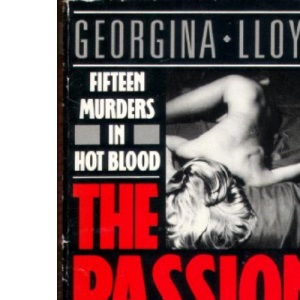 The Passion Killers: 15 Murders in Hot Blood
