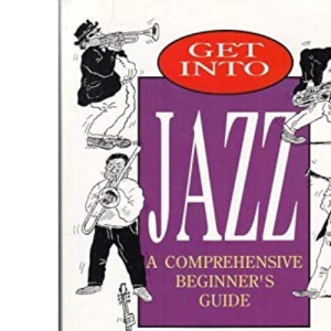 Get into Jazz: Comprehensive Beginner's Guide