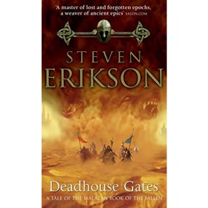 Deadhouse Gates (Book 2 of The Malazan Book of the Fallen)