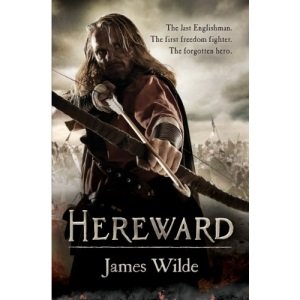 Hereward (The Hereward Chronicles: book 1): A gripping and action-packed novel of Norman adventure…
