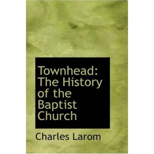 Townhead: The History of the Baptist Church (Bibliobazaar Reproduction)