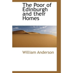 The Poor of Edinburgh and Their Homes