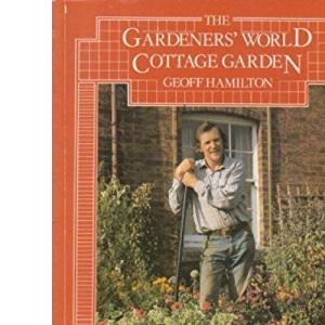 Gardeners' World Cottage Garden (The Small garden guide)