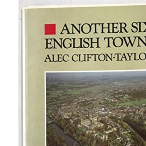 Another Six English Towns