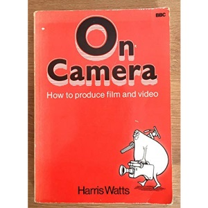 On Camera: How to Produce Film and Video