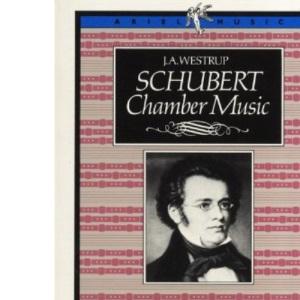 Schubert Chamber Music (Ariel Music Guides)