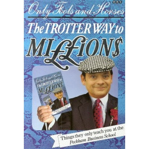 Trotter Way to Millions: Things They Only Teach You at the Peckham Business School