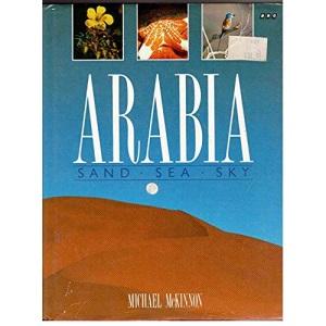 Arabia: Sand, Sea, Sky