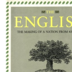 The English: The Evolution of Englishness from 430-1700