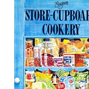 Bazaar Book of Storecupboard Cookery