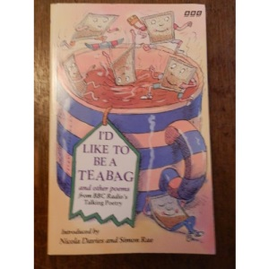 I'd Like to be a Teabag and Other Poems