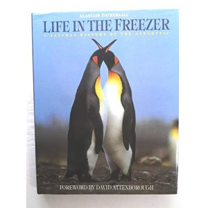 Life in the Freezer: Natural History of the Antarctic