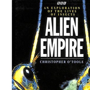 Alien Empire: Explanation of the Lives of Insects