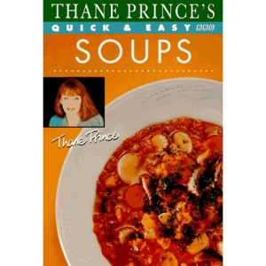 Thane Prince's Quick and Easy Soups