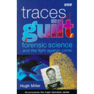 Traces of Guilt: Forensic Science Under the Microscope
