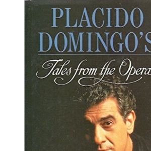 Placido Domingo's Tales from the Opera