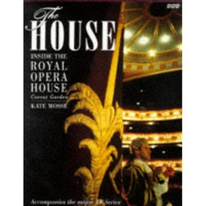 The House: Inside the Royal Opera House, Covent Garden