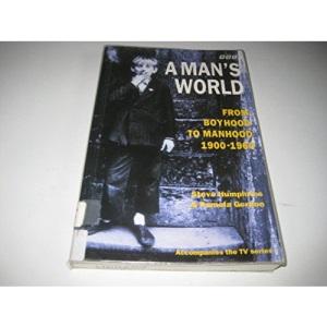 A Man's World: From Boyhood to Manhood, 1900-60