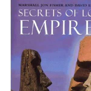 Secrets of Lost Empires: Reconstructing the Glories of Ages Past