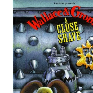 Wallace and Gromit: A Close Shave (Wallace & Gromit)