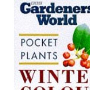 Winter Colour (Gardeners' World Pocket Plants)