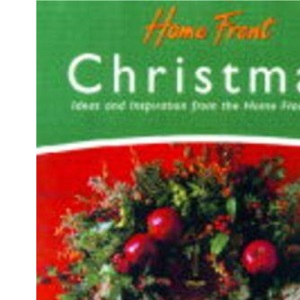 Home Front Christmas: Ideas and Inspirations from the Home Front Team