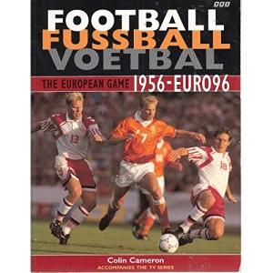 Football, Fussball, Voetbal: The European Game, 1956-96