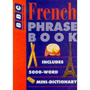 French Phrase Book (BBC Phrase Book)