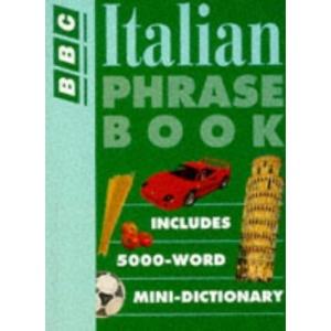 Italian Phrase Book (BBC Phrase Book S.)