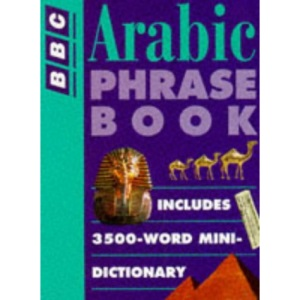 Arabic Phrase Book (BBC Phrase Book)