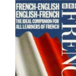 BBC French Learner's Dictionary: French-English/English-French