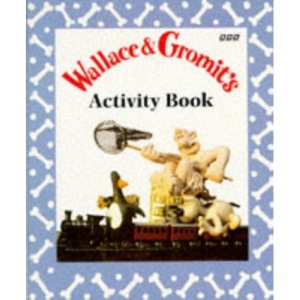 Wallace and Gromit: Rainy Day Activity Book (Wallace & Gromit)