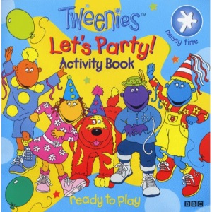 Tweenies - Let's Party Activity Book (Tweenies S.)