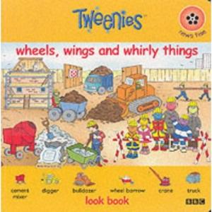 Tweenies - Look Book - Wheels, Wings and Whirly Things (Tweenies S.)