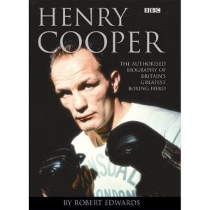 Henry Cooper: The Authorised Biography
