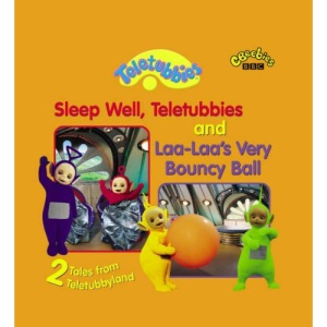 2 Tales from Teletubbyland: Sleep Well, Laa-laa's No.5: Sleep Well Telebubbies and Laa-Laa's Very Bouncy Ball (Teletubbies)