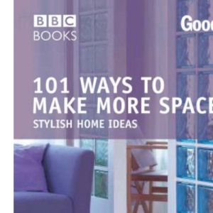 Good Homes, 101 Ways to Make More Space