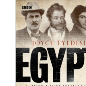 Egypt, How A Lost Civilization Was Rediscovered