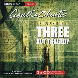 Three Act Tragedy (BBC Radio Collection)